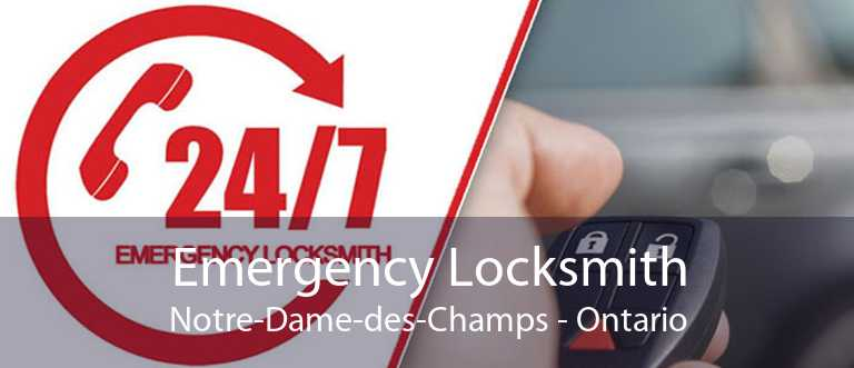 Emergency Locksmith Notre-Dame-des-Champs - Ontario