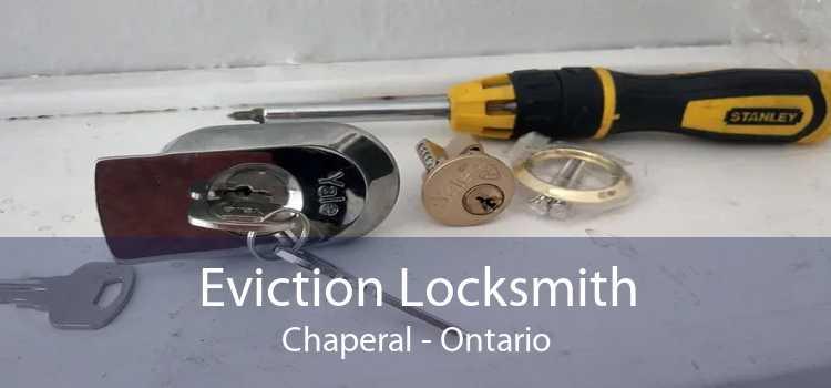 Eviction Locksmith Chaperal - Ontario