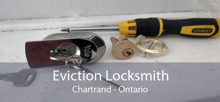 Eviction Locksmith Chartrand - Ontario