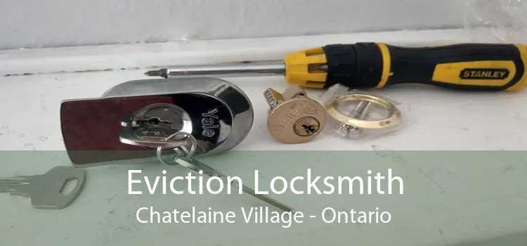Eviction Locksmith Chatelaine Village - Ontario