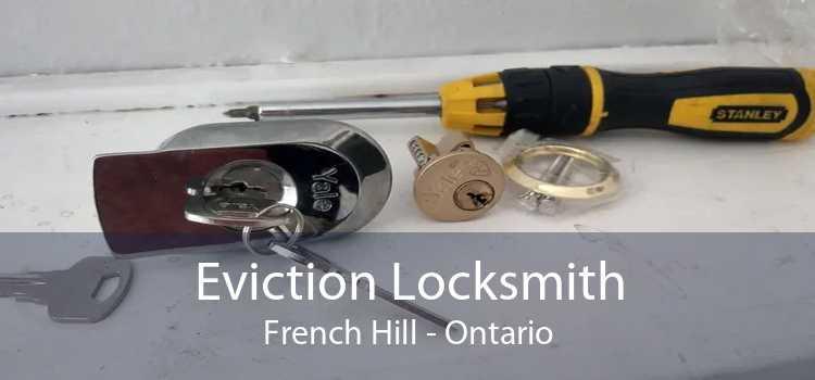 Eviction Locksmith French Hill - Ontario