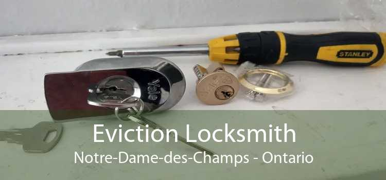 Eviction Locksmith Notre-Dame-des-Champs - Ontario