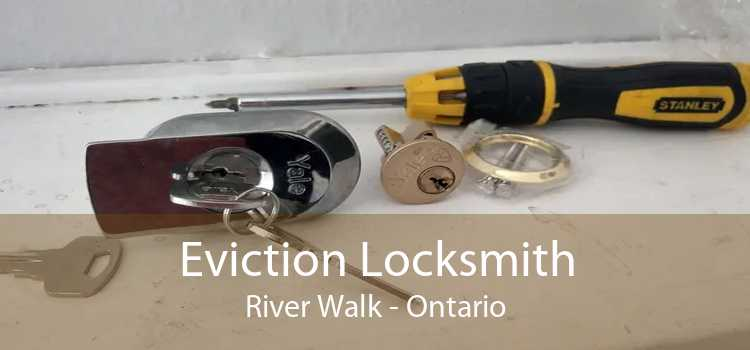 Eviction Locksmith River Walk - Ontario