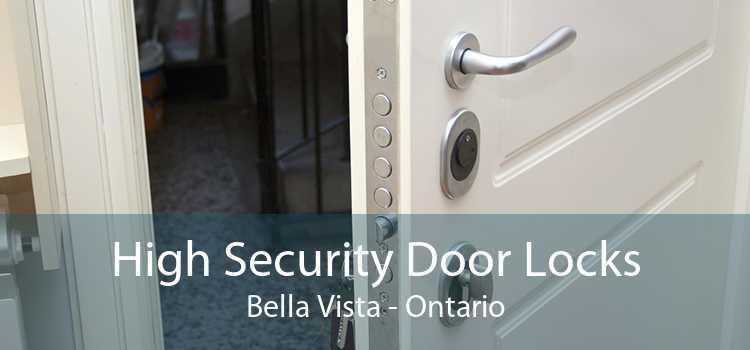 High Security Door Locks Bella Vista - Ontario