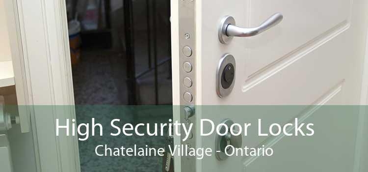 High Security Door Locks Chatelaine Village - Ontario