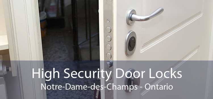 High Security Door Locks Notre-Dame-des-Champs - Ontario