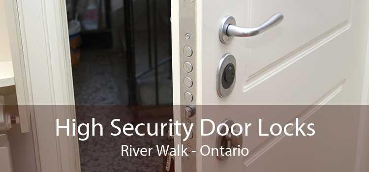 High Security Door Locks River Walk - Ontario