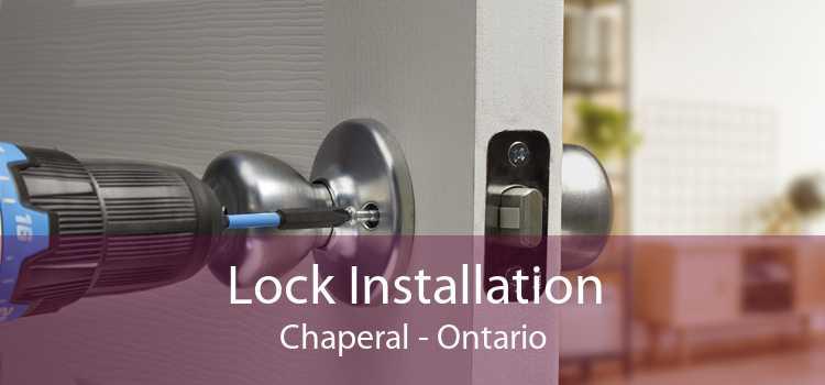 Lock Installation Chaperal - Ontario