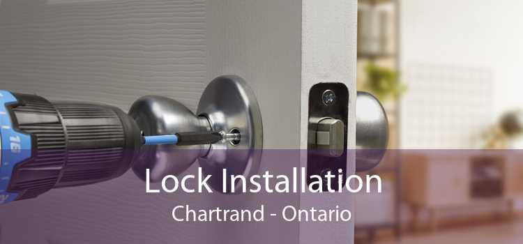Lock Installation Chartrand - Ontario
