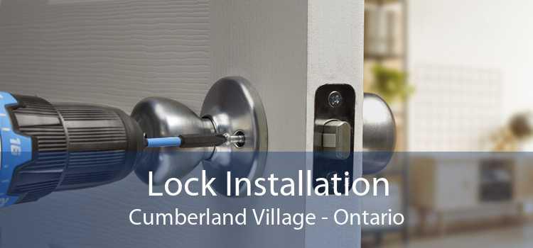 Lock Installation Cumberland Village - Ontario