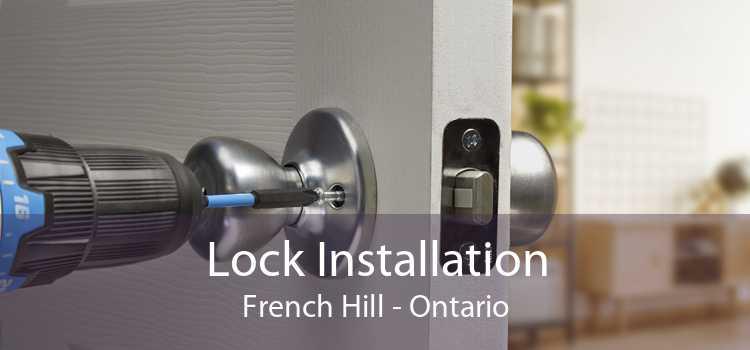 Lock Installation French Hill - Ontario