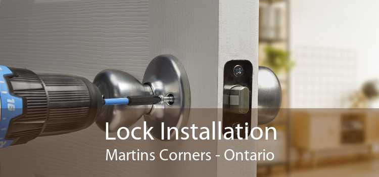 Lock Installation Martins Corners - Ontario