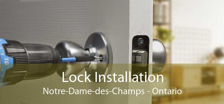 Lock Installation Notre-Dame-des-Champs - Ontario