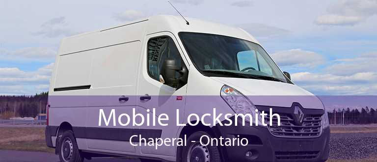 Mobile Locksmith Chaperal - Ontario
