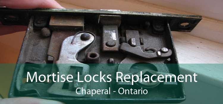Mortise Locks Replacement Chaperal - Ontario