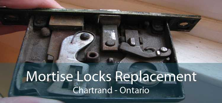 Mortise Locks Replacement Chartrand - Ontario