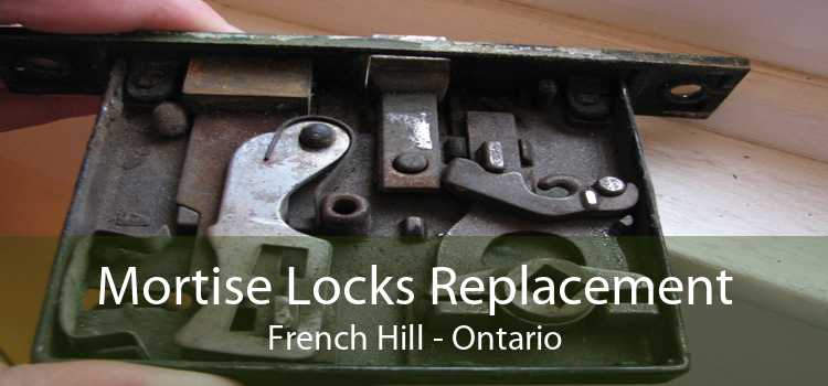 Mortise Locks Replacement French Hill - Ontario