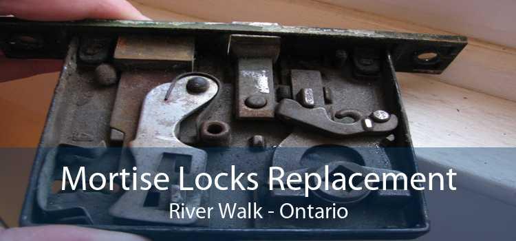 Mortise Locks Replacement River Walk - Ontario