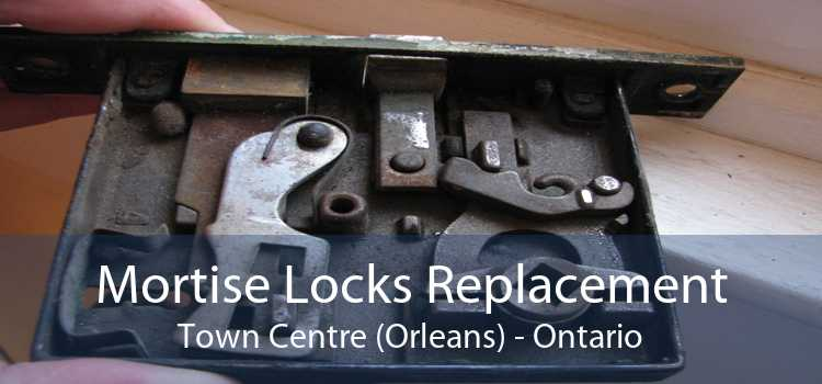 Mortise Locks Replacement Town Centre (Orleans) - Ontario