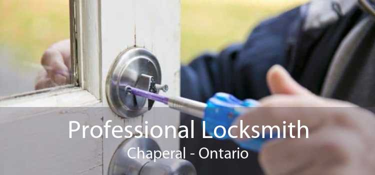 Professional Locksmith Chaperal - Ontario