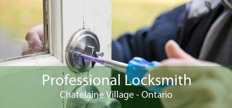 Professional Locksmith Chatelaine Village - Ontario