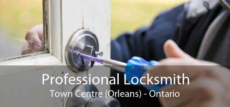 Professional Locksmith Town Centre (Orleans) - Ontario