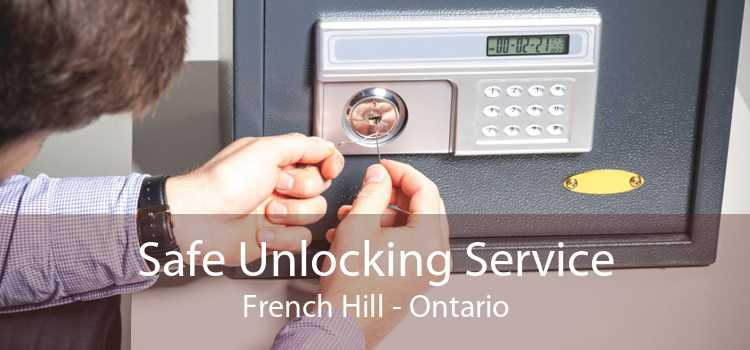 Safe Unlocking Service French Hill - Ontario